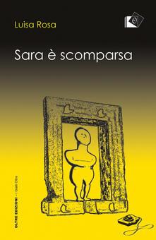 Sara è scomparsa - Luisa Rosa - copertina