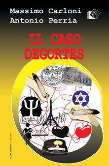 Il caso Degortes - Massimo Carloni,Antonio Perria - copertina