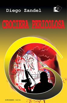 Crociera pericolosa - Diego Zandel - copertina