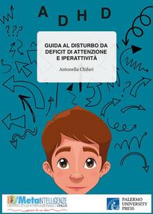 Daddyswing.es Guida al disturbo da deficit di attenzione e iperattività. Interpretazioni teoriche, processo diagnostico e modelli di intervento Image
