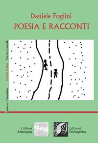 Poesia e racconti - Foglini Daniele - wuz.it