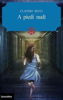 A piedi nudi - Claudio Secci - copertina