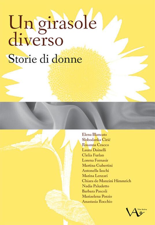 Un girasole diverso. Storie di donne. Ediz. integrale - copertina