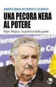 Libro Una pecora nera al potere. Pepe Mujica, la politica della gente Andrés Danza Ernesto Tulbovitz