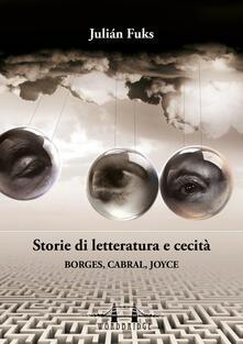Storie di letteratura e cecità. Borges, Cabral, Joyce - Julián Fuks - ebook