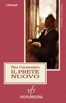 Il prete nuovo - Tina Caramanico - copertina