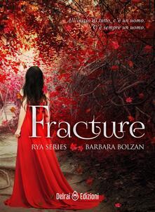 Fracture. Rya series. Vol. 1 - Barbara Bolzan - copertina