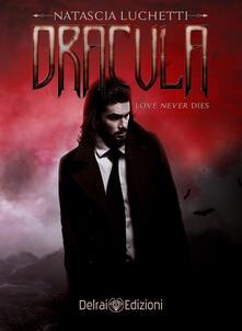 Dracula. Love never dies - Natascia Luchetti - ebook