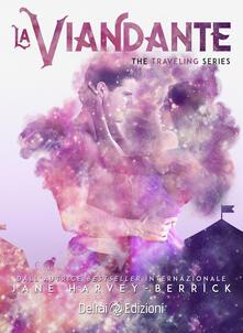 La viandante. The traveling series. Vol. 2 - Jane Harvey-Berrick - copertina