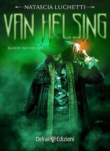 Van Helsing. Blood never lies - Natascia Luchetti - copertina