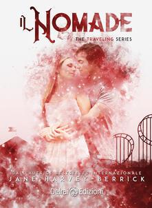 Il nomade. The traveling series. Vol. 3 - Jane Harvey-Berrick - copertina