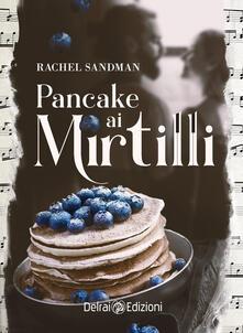 Pancake ai mirtilli - Rachel Sandman - ebook