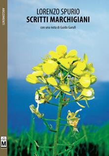 Scritti marchigiani - Lorenzo Spurio - copertina