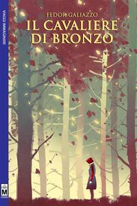 Il cavaliere di bronzo - Fedor Galiazzo - ebook