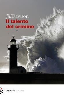 Il talento del crimine - Jill Dawson - copertina