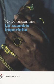 Lo scambio imperfetto - K. C. Constantine - copertina