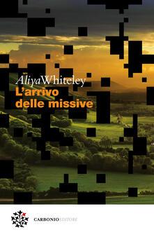 L' arrivo delle missive - Olimpia Ellero,Aliya Whiteley - ebook