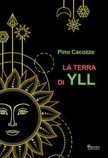 La terra di Yll - Pino Cacozza - copertina