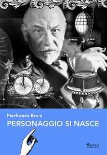 Personaggio si nasce - Pierfranco Bruni - copertina