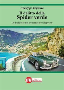 Il delitto della spider verde. Le inchieste del commissario Esposito - Giuseppe Esposito - ebook