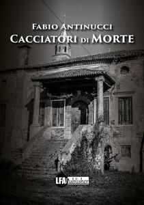 Cacciatori di morte - Fabio Antinucci - copertina