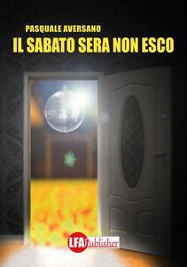 Il sabato sera non esco - Pasquale Aversano - copertina