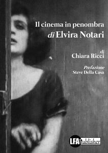 Il cinema in penombra di Elvira Notari - Chiara Ricci - copertina