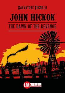 John Hickok. The dawn of the revenge