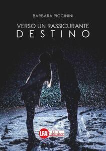 Verso un rassicurante destino - Barbara Piccinini - copertina