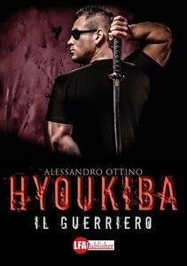 Hyoukiba. Il guerriero - Alessandro Ottino - copertina