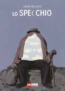 Libro Lo specchio Laura Bellucci