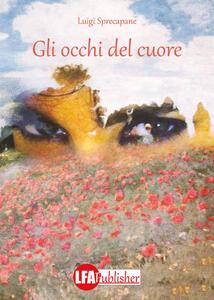 Gli occhi del cuore - Luigi Sprecapane - copertina