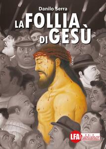 La follia di Gesù - Danilo Serra - copertina