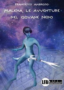 Malkha, le avventure del giovane Nedo - Francesco Ambrosio - copertina