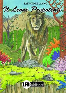Il leone prepotente