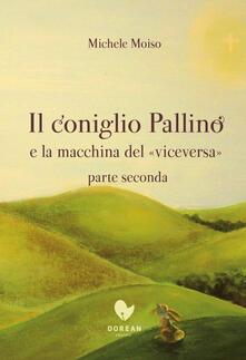 Camfeed.it Il coniglio Pallino e la macchina del «viceversa». Vol. 2 Image