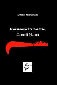 Giovancarlo Tramontano, Conte di Matera - Montemurro Antonio - wuz.it