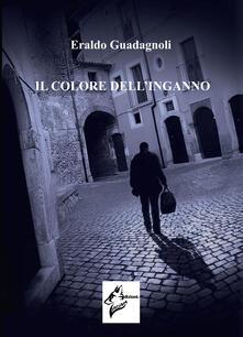 Il colore dell'inganno - Eraldo Guadagnoli - copertina
