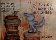 Osteriacasadimare.it Lupo Gino e la combriccola di Boscofitto. Ediz. illustrata. Con Prodotti vari Image