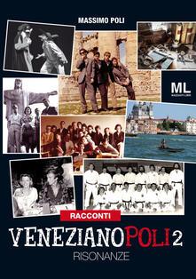 Venezianopoli. Risonanze. Vol. 2 - Massimo Poli - copertina