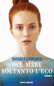 Del mare soltanto l'eco - Barbara Carraresi - copertina