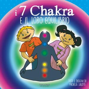 I 7 chakra e il loro equilibrio. Ediz. a colori