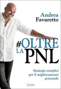 #Oltre la PNL. Strategie semplici per il miglioramento personale