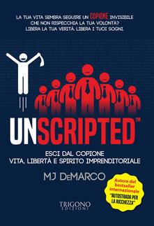Unscripted. Esci dal copione. Vita, libertà e spirito imprenditoriale.pdf