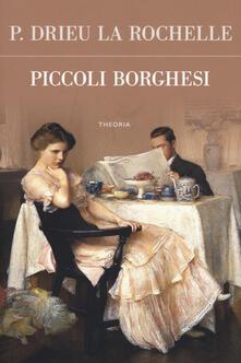 Piccoli borghesi - Pierre Drieu La Rochelle - copertina