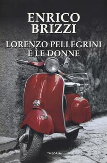 Lorenzo Pellegrini e le donne - Enrico Brizzi - copertina