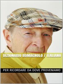 Dizionario Romagnolo Italiano - Aa.Vv. - ebook