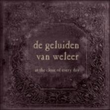 Geluiden Van Weleer - CD Audio di At the Close of Every Day