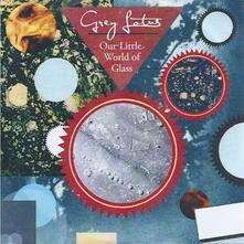 Our Little World Of Glass - CD Audio di Grey Lotus