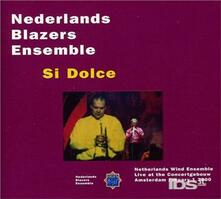 Si Dolce - Live at the Conc - CD Audio di Nederlands Blazers Ensemble